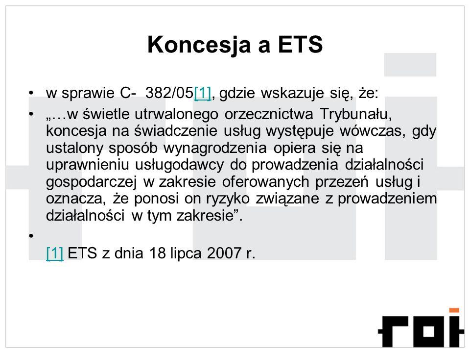Koncesja a ETS w sprawie C- 382/05[1], gdzie wskazuje się, że: